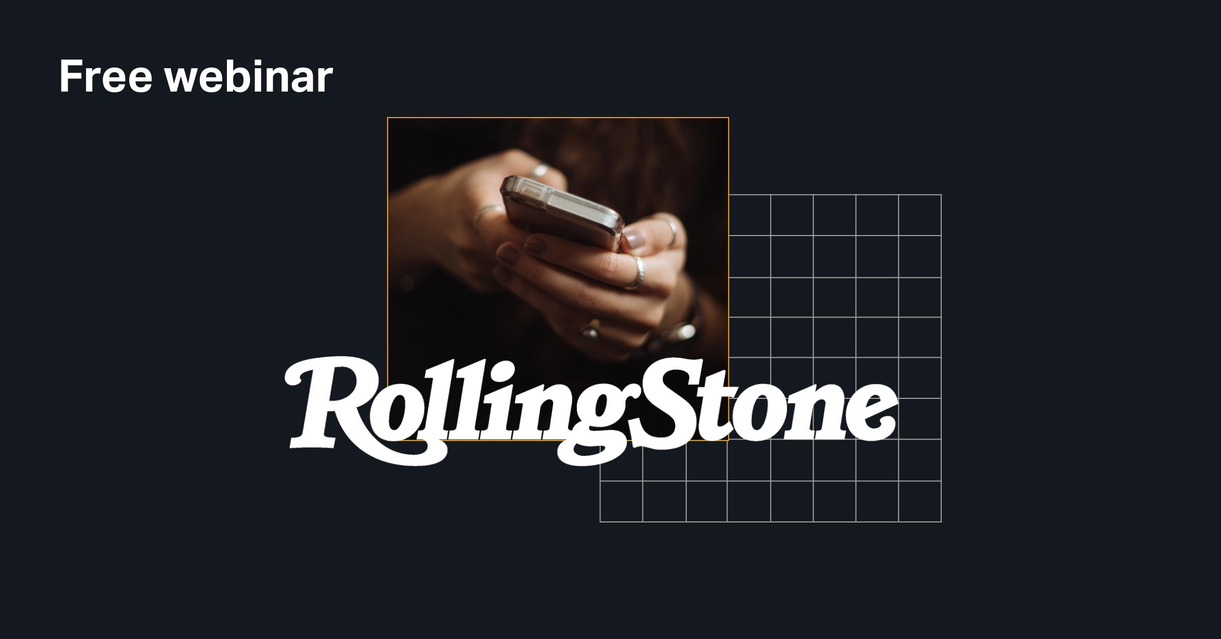 Free webinar: Rolling Stone